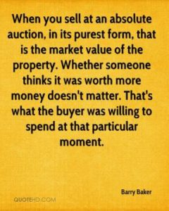 barry-baker-quote-when-you-sell-at-an-absolute-auction-in-its-purest